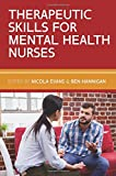 THERAPEUTIC SKILLS FOR MENTAL HEALTH NURSES (UK Higher Education OUP Humanities & Social Sciences Health)