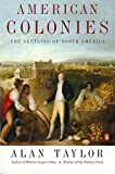 American Colonies: The Settlement of North America to 1800 (The Penguin History of the United States)