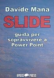 SLIDE: Una guida per sopravvivere a Power Point