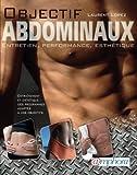 Telecharger Livres Objectif abdominaux Entretien performance esthetique (PDF,EPUB,MOBI) gratuits en Francaise