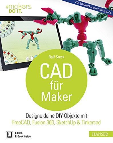 cad-fur-maker-designe-deine-diy-objekte-mit-freecad-fusion-360-sketchup-tinkercad-fur-3d-druck-laser