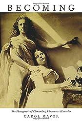 Becoming: The Photographs of Clementina, Viscountess Hawarden