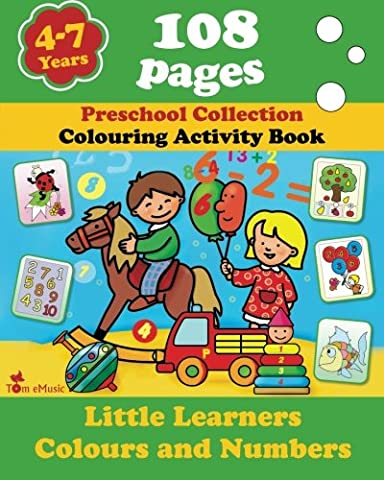 Little Learners - Colors and Numbers: Coloring and Activity Book with Puzzles, Brain Games, Problems, Mazes, Dot-to-Dot & More for 4-7 Years Old Kids (Volume 4) (Preschool