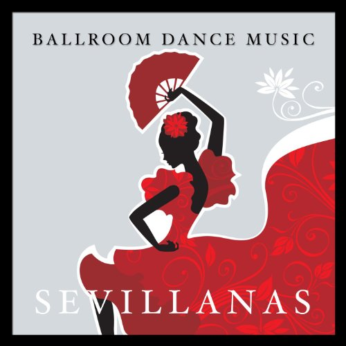 Ballroom Dance Music: Sevillanas