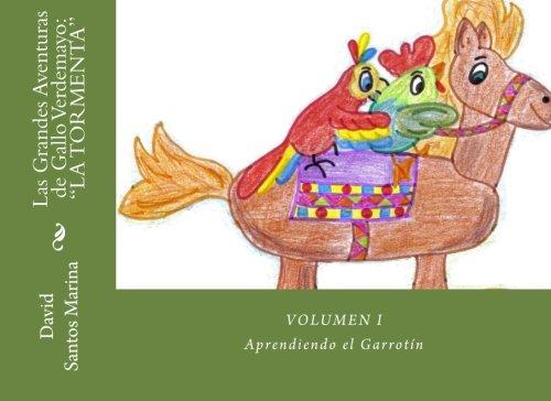 """Las Grandes Aventuras Flamencas de Gallo Verdemayo """"LA TORMENTA"""": Aprendiendo el Garrotín: Volume 1"""