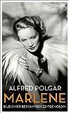 Marlene: Bild einer berühmten Zeitgenossin von Alfred Polgar