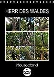 Herr des Waldes - Neuseeland (Tischkalender 2017 DIN A5 hoch): Neuseelands Pflanzen - ökologisch sehr vielfältig - entwickelten sich langsam im ... 14 Seiten ) (CALVENDO Natur)
