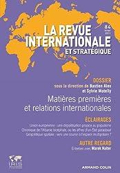 Matières premières et relations internationales: Revue internationale et stratégique, nº84 (4/2011)