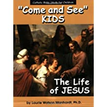 The Life of Jesus (Come and See Kids)