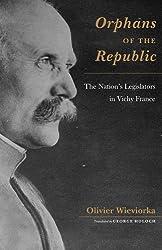 Orphans of the Republic - The Nations Legislators in Vichy France