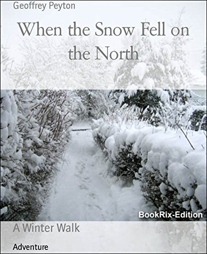 free kindle book When the Snow Fell on the North: A Winter Walk