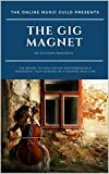 The Gig Magnet: The secret to high-paying performances & increasing your demand as a touring musician (English Edition)