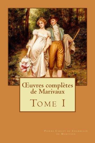 Œuvres complètes de Marivaux: Tome I