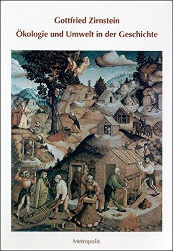 Ã-kologie und Umwelt in der Geschichte (Ã-kologie und Wirtschaftsforschung) by Gottfried Zirnstein (1996-01-01)