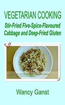 Cooking: Stir-Fried Five-Spice-Flavoured Cabbage and Deep-Fried ...