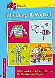 Kleidung & Wetter - Differenzierte Arbeitsblätter für Deutsch-Anfänger (DaZ Praxis)