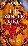 The Winter King: Robert the Bruce (Robert the Bruce Trilogy Book 2)