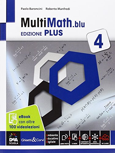 Multimath blu. Ediz. plus. Con videolezioni. Per le Scuole superiori. Con e-book. Con espansione online: 4