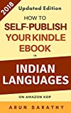 How to Self Publish your eBook in Indian Languages on Amazon KDP: A step-by-step guide to self-publish your ebook in Indic Languages - Tamil, Hindi, Marathi, Gujarati and Malayalam.