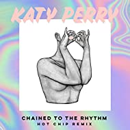 Chained To The Rhythm (Hot Chip Remix)
