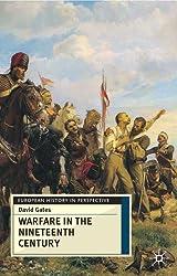 Warfare in Nineteenth Century (European History in Perspective)
