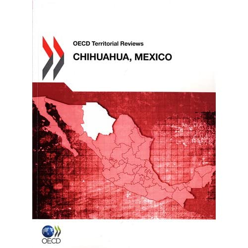 OECD Territorial Reviews : Chihuahua, Mexico 2012