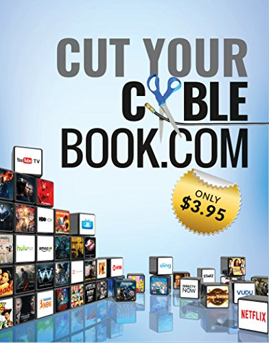 Cut Your Cable Book.com: Cut $300 - $600 off Your Yearly Cable ...
