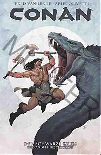 Conan - Der schwarze Kreis und andere Geschichten - Autoren Fred Van Lente Tim Truman Zeichner Ariel Olivetti Michael Avon Oeming
