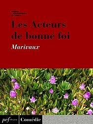 Les Acteurs de bonne foi (French Edition)