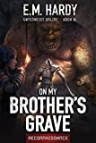 On My Brother's Grave: Reconnaissance: A LitRPG Adventure (Vatenkeist Online Book 1)