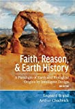 Faith, Reason, & Earth History: A Paradigm of Earth and Biological Origins by Intelligent Design