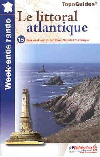 [EPUB] Le littoral atlantique 15 idees week-end cap blanc-nez a cote basque: ffr.we01