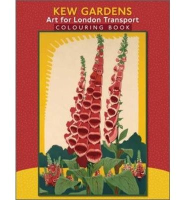 [(Kew Gardens Art for London Transport)] [ Pomegranate Communications Inc,US ] [January, 2013]
