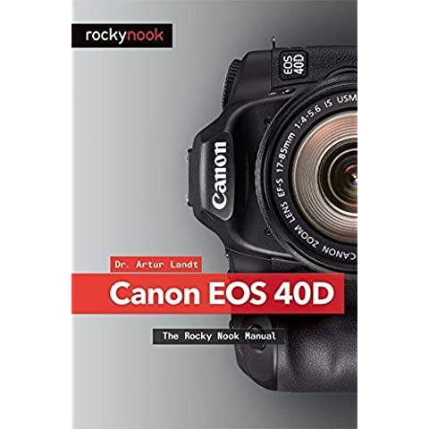 Canon 40D: The Rocky Nook Manual