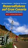 Rennradfahren auf Gran Canaria: Ausgewählte Touren. Mit Roadbooks - Michael Reimer, Wolfgang Taschner