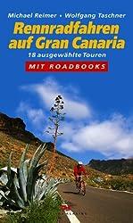 Rennradfahren auf Gran Canaria: Ausgewählte Touren. Mit Roadbooks