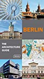 Berlin - The Architecture Guide (Architecture Guides)