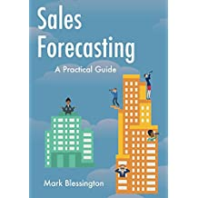 Sales Forecasting: A Practical Guide (English Edition)