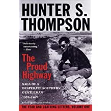 Proud Highway: Saga of a Desperate Southern Gentleman, 1955-1967 (Gonzo Letters)
