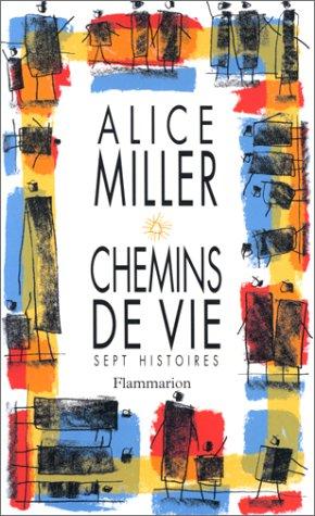 Chemins de vie : Sept histoires par Alice Miller