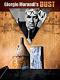 Giorgio Morandi's Dust [OmeU]