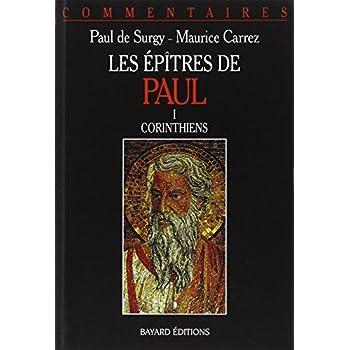 LES EPITRES DE PAUL. Tome 1, Corinthiens, Commentaire pastoral
