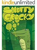 Snotty Crocky: A Slimy Rhyming Children's Picture Book