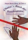 Cheiro' s Buch der Handlesekunst: Handlesen zur Perfektion ausgearbeitet -