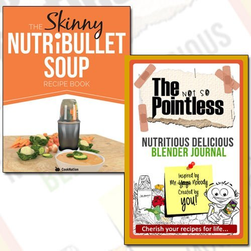 The Skinny NUTRiBULLET Soup Recipe Book Journal and Book Collection - Delicious, Quick & Easy, Single Serving Soups & Pasta Sauces For Your Nutribullet, The not so Pointless Nutritious Delicious Blender 2 Books Bundle by CookNation (2015-11-09) par CookNation