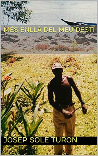 Més enllà del meu destí (Catalan Edition) par Josep Solé Turon