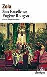 Les Rougon-Macquart, tome 6 : Son Excellence Eugène Rougon  par Zola