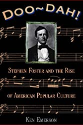 Doo-dah!: Stephen Foster And The Rise Of American Popular Culture by Ken Emerson (1998-08-22)