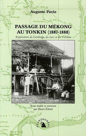 Descargar Libro Passage du Mékong au Tonkin (1887-1888). Exploration du Cambodge, du Laos et du Vietnam de Auguste Pavie