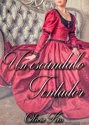 Un escándalo tentador (Tentaciones nº 2) por Olivia Kiss